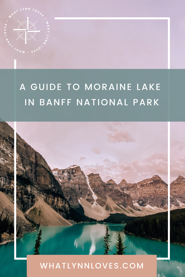 The ultimate guide to Moraine Lake in Banff National Park