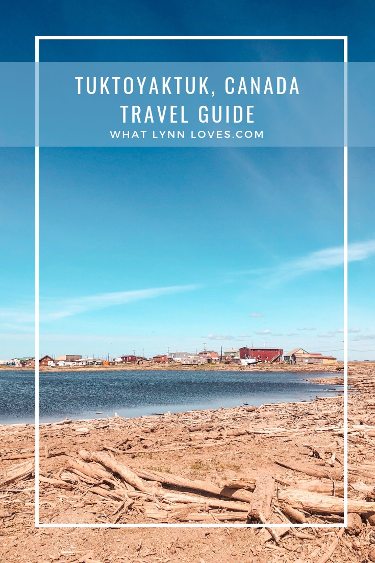 Travel Guide to Tuktoyaktuk Northwest Territories in Canada's Arctic