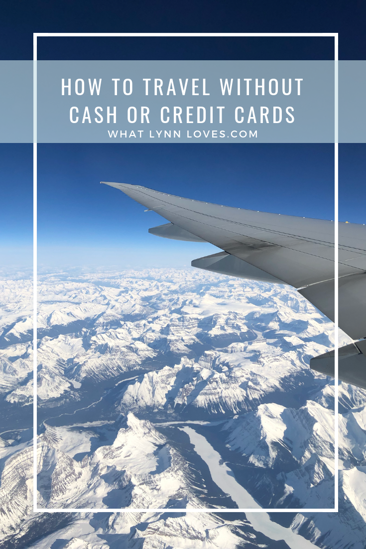 How to Travel Without Cash or Credit Cards