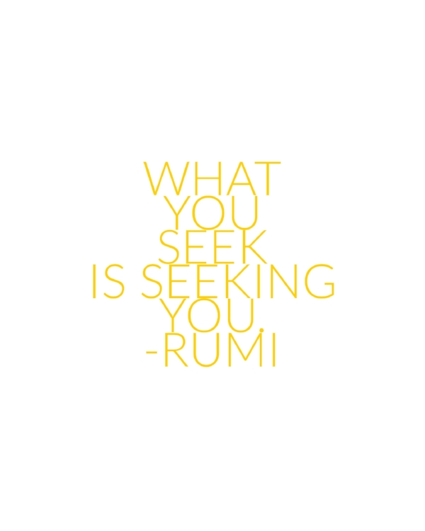 What You Seek Rumi Quote