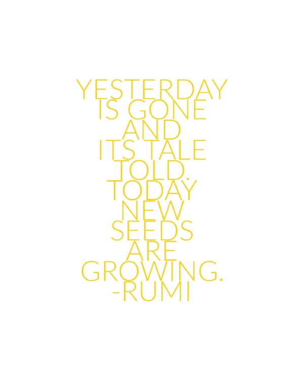 Yesterday Is Gone Rumi Quote